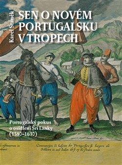 Obálka titulu Sen o novém Portugalsku v tropech