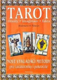 Tarot - Nové vykládací metody pro začátečníky i pokročilé