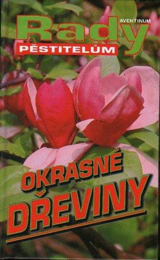 Okrasné dřeviny - rady pěstitelům - Radoslav Šrot   Booksquad.ink