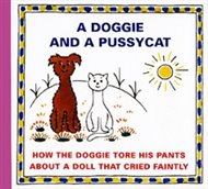 A Doggie and a Pussycat - How the Doggie tore his pants / About a doll that cried faintly