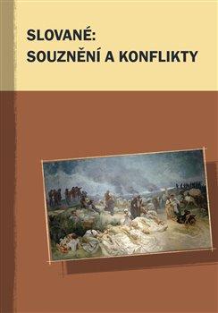 Obálka titulu Slované: souznění a konflikty