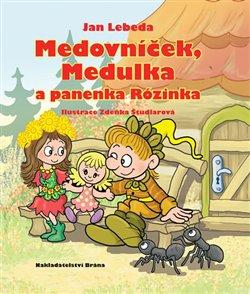 Obálka titulu Medovníček, Medulka a panenka Rózinka