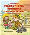 Obálka knihy Medovníček, Medulka a panenka Rózinka
