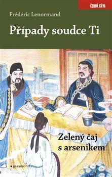 Obálka titulu Případy soudce Ti. Zelený čaj s arsenikem