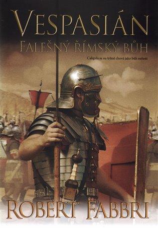 Vespasián: Falešný římský bůh - Robert Fabbri | Replicamaglie.com
