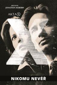 Akta X – Nikomu nevěř