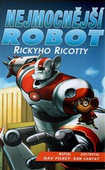 Obálka titulu Nejmocnější robot Rickyho Ricotty