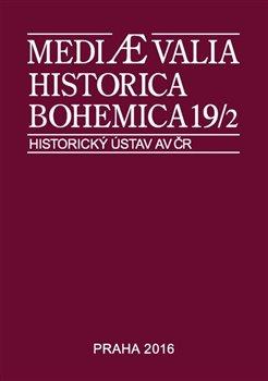 Obálka titulu Mediaevalia Historica Bohemica 19/2