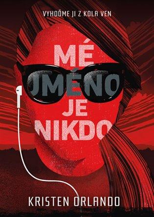 Mé jméno je Nikdo:Kronika černých andělů - Kristen Orlando   Booksquad.ink