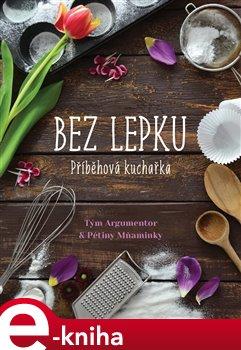 Obálka titulu Příběhová kuchařka bez lepku