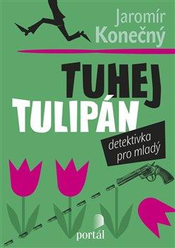 Obálka titulu Tuhej tulipán