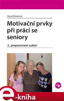 Obálka titulu Motivační prvky při práci se seniory