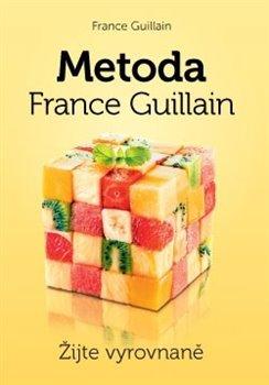 Obálka titulu Metoda France Guillain – Žijte vyrovnaně