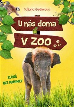 Obálka titulu U nás doma v zoo - Slůně bez maminky
