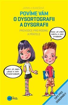Obálka titulu Povíme vám o dysortografii a dysgrafii