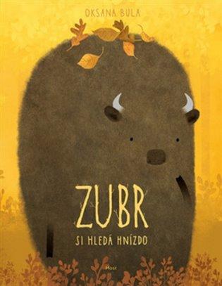 Zubr si hledá hnízdo - Oksana Bula | Booksquad.ink