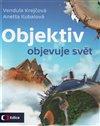 Obálka knihy Objektiv objevuje svět