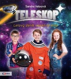 Obálka titulu Teleskop aneb Letový deník vesmírné mise