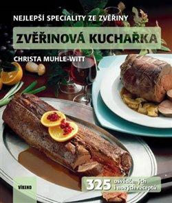 Obálka titulu Zvěřinová kuchařka - 325 osvědčených i nových receptů