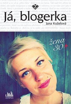 Obálka titulu Já, blogerka