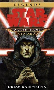 Obálka titulu Star Wars - Darth Bane 1. Cesta zkázy