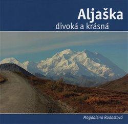 Obálka titulu Aljaška divoká a krásná