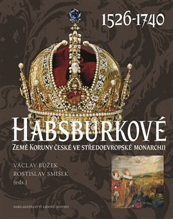 Obálka titulu Habsburkové 1526 - 1740