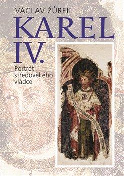 Obálka titulu Karel IV. Portrét středověkého vládce