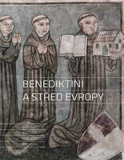 Obálka titulu Benediktini a střed Evropy