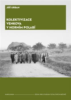 Obálka titulu Kolektivizace venkova v Horním Polabí