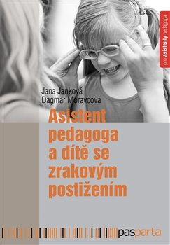 Obálka titulu Asistent pedagoga a dítě se zrakovým postižením
