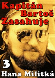 Kapitán Bartoš Zasahuje 3