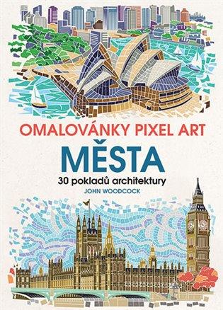 Omalovánky Pixel Art Města - 30 pokladů architektury - John Woodcock   Booksquad.ink
