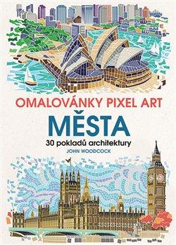 Obálka titulu Omalovánky Pixel Art Města - 30 pokladů architektury