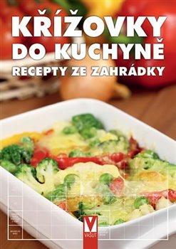 Obálka titulu Křížovky do kuchyně - Recepty ze zahrádky