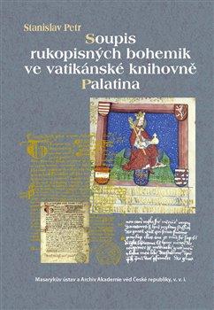 Obálka titulu Soupis rukopisných bohemik ve vatikánské knihovně Palatina