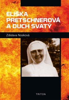 Obálka titulu Eliška Pretschnerová a Duch Svatý