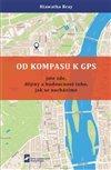 Obálka knihy Od kompasu k GPS