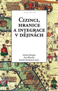 Obálka titulu Cizinci, hranice a integrace v dějinách