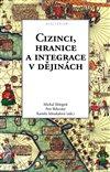 Obálka knihy Cizinci, hranice a integrace v dějinách