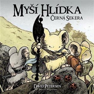Myší hlídka 3: Černá sekera - David Petersen | Booksquad.ink