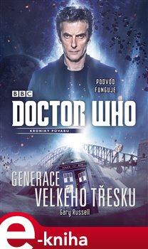 Obálka titulu Doctor Who: Generace velkého třesku