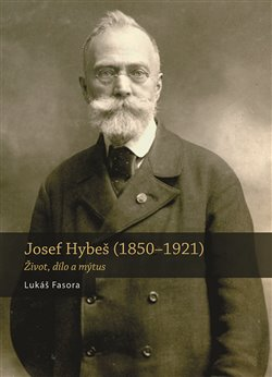 Obálka titulu Josef Hybeš (1850—1921)