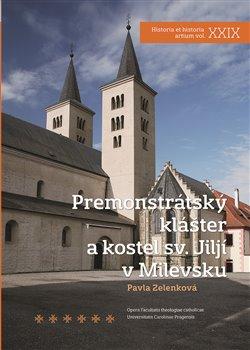 Obálka titulu Premonstrátský klášter akostel sv. Jiljí vMilevsku
