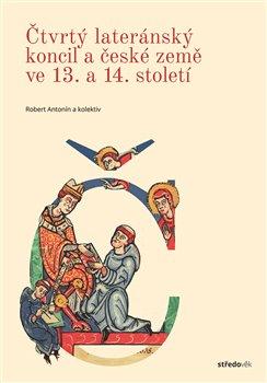 Obálka titulu Čtvrtý lateránský koncil ačeské země ve13. a14. století