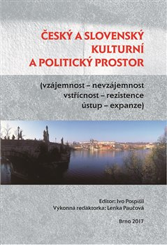 Obálka titulu Český a slovenský kulturní a politický prostor