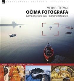 Obálka titulu Očima fotografa – Kompozice pro lepší (digitální) fotografie