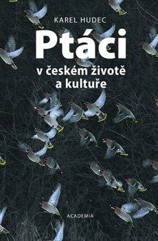 Obálka titulu Ptáci v českém životě a kultuře