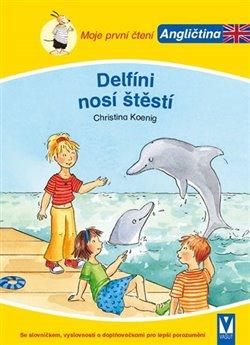Obálka titulu Delfíni nosí štěstí - Moje první čtení - Angličtina
