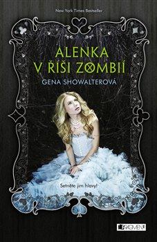 Obálka titulu Alenka v říši zombií